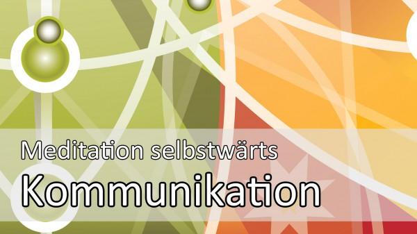 Meditationsanleitung zur anerkennenden Kommunikation