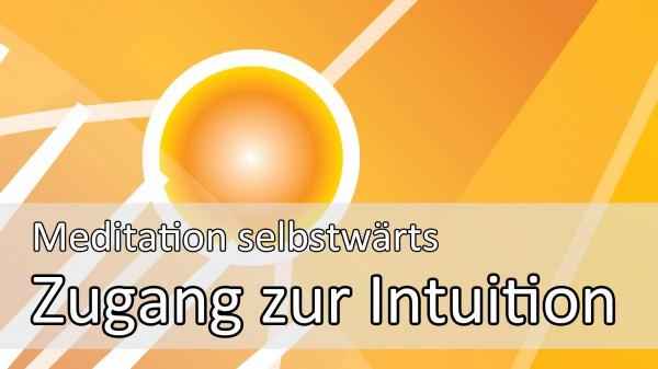 Meditationsanleitung zur Intuition und dem höheren Selbst