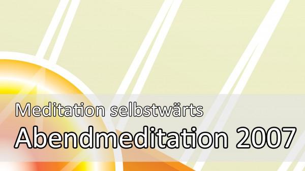 Meditationsanleitung zum Einschlafen: die Abendmeditation selbstwärts 2007
