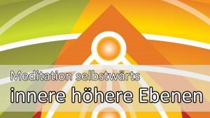 Meditationsanleitung: Kontakt mit höheren Ebenen