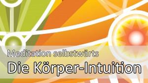 Meditationsanleitung zur Körper-Intuition